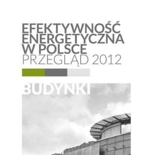 Efektywność Energetyczna w Polsce. Przegląd 2012