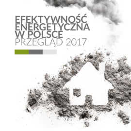 Efektywność energetyczna w Polsce. Przegląd 2017
