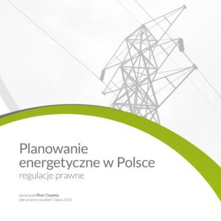 Planowanie Energetyczne w Polsce. Regulacje prawne